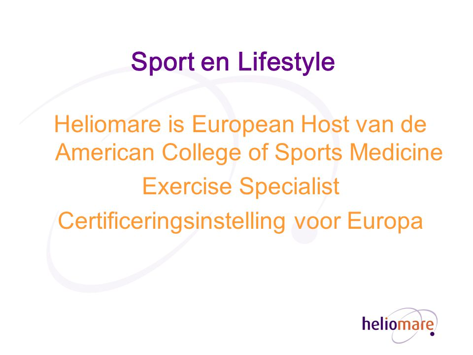 Sport en Lifestyle Heliomare is European Host van de American College of Sports Medicine. Exercise Specialist.
