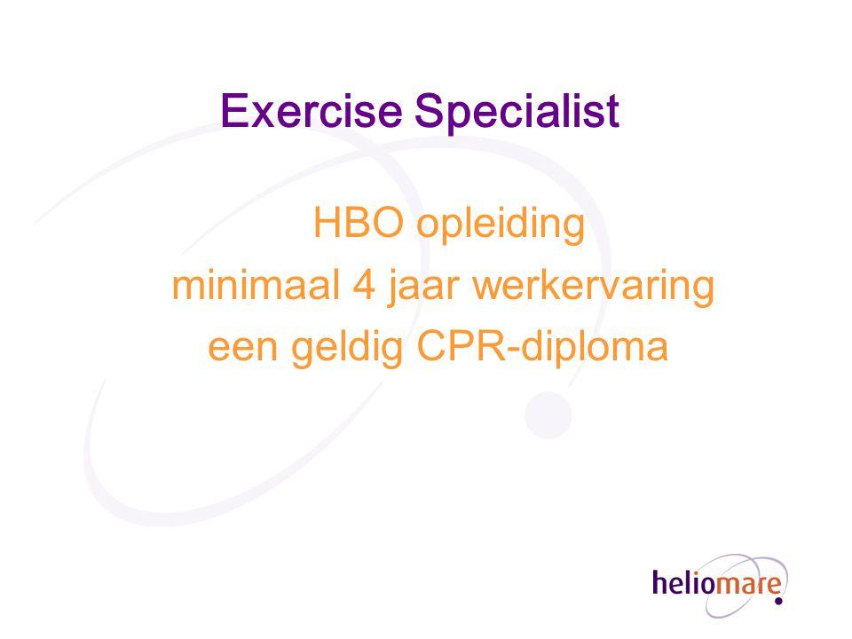 Exercise Specialist HBO opleiding minimaal 4 jaar werkervaring