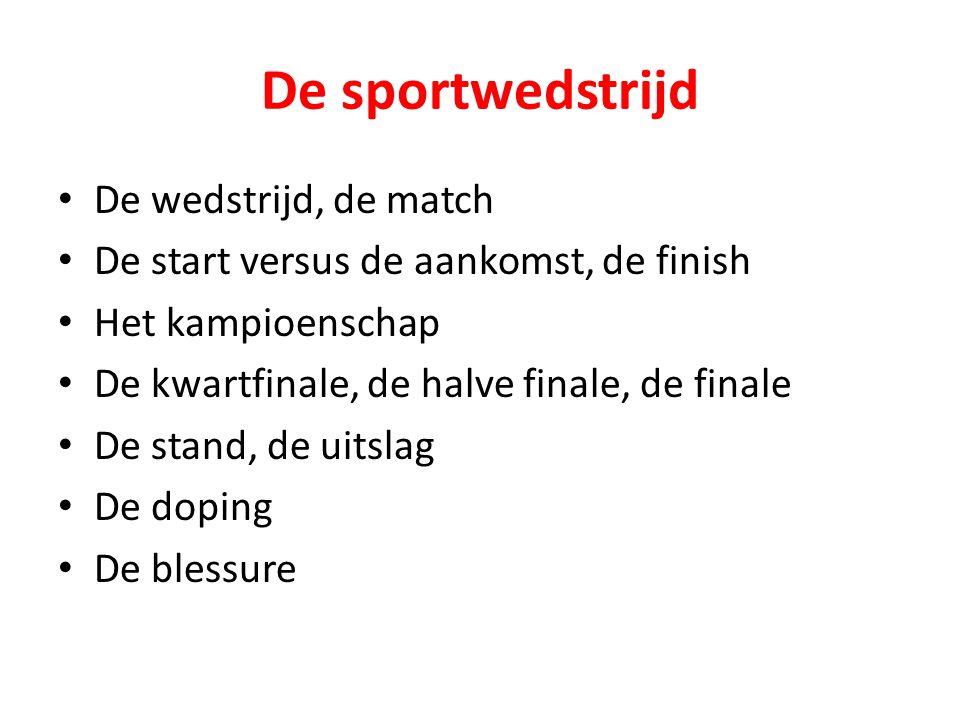 De sportwedstrijd De wedstrijd, de match