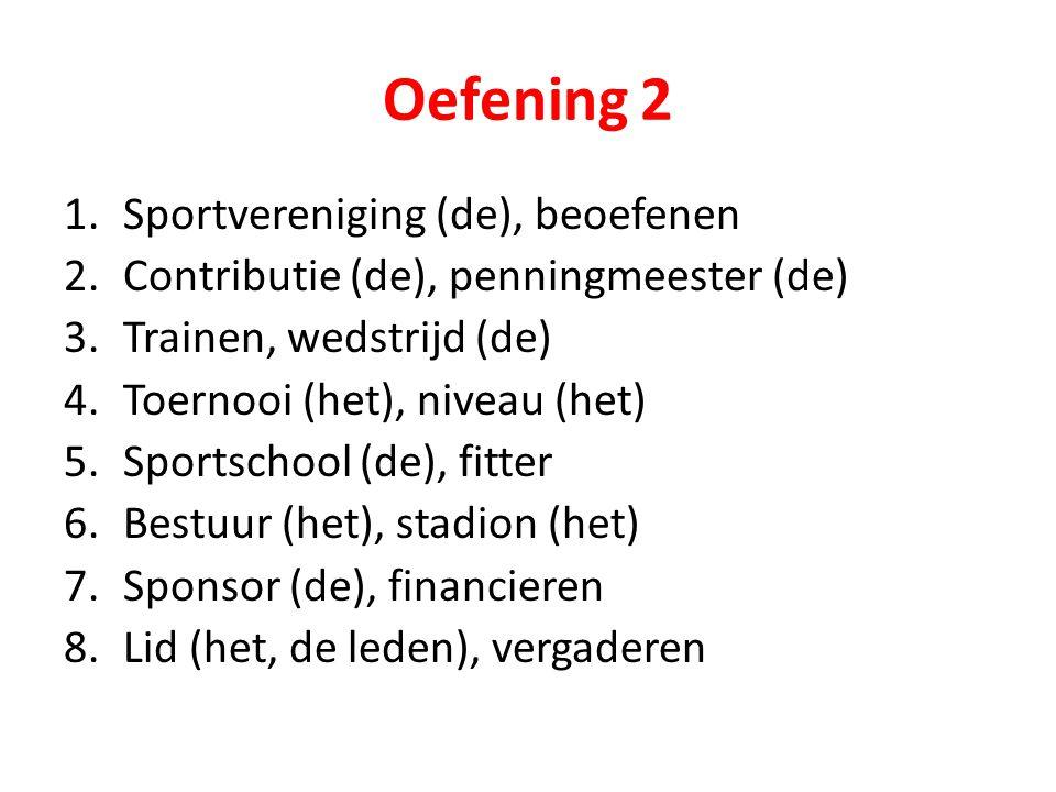 Oefening 2 Sportvereniging (de), beoefenen