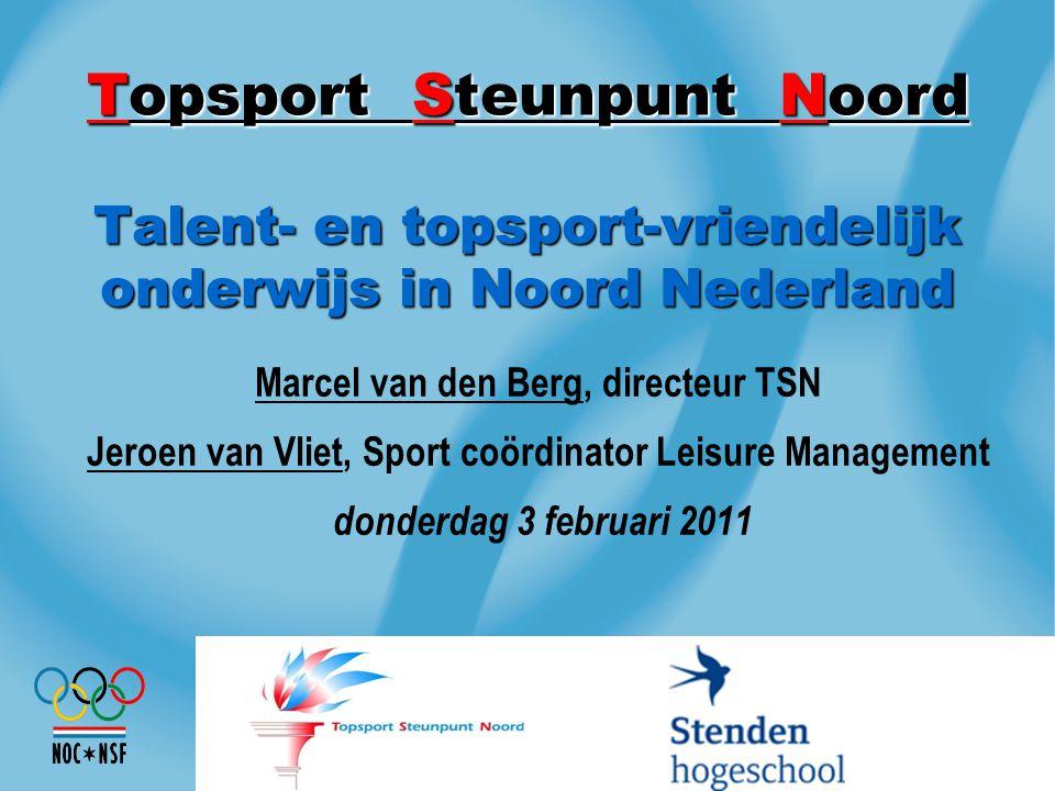 Topsport Steunpunt Noord Talent- en topsport-vriendelijk onderwijs in Noord Nederland