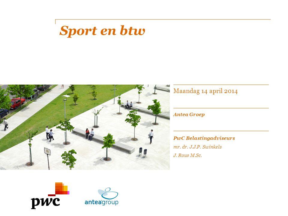 Sport en btw Maandag 14 april 2014 Antea Groep