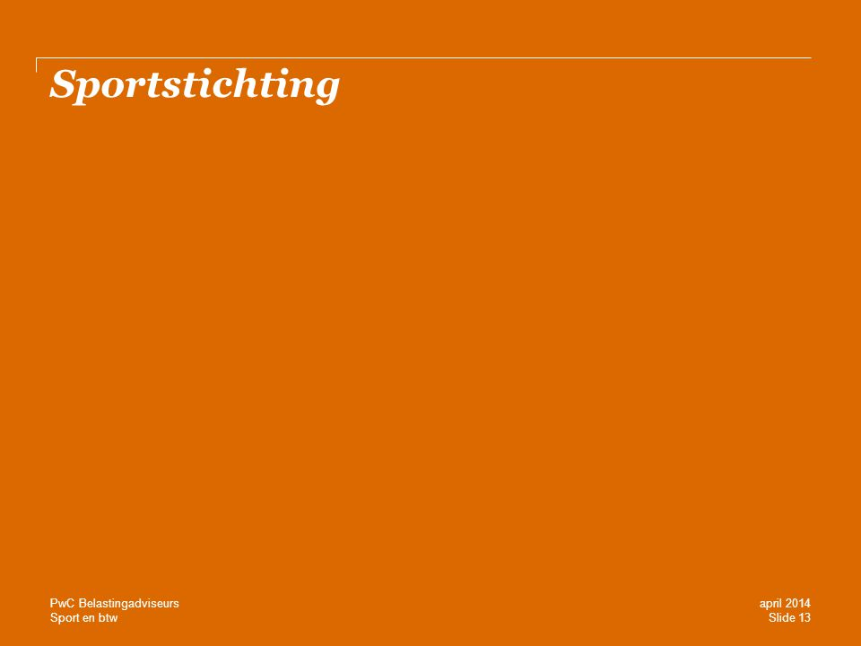 Sportstichting PwC Belastingadviseurs april 2014