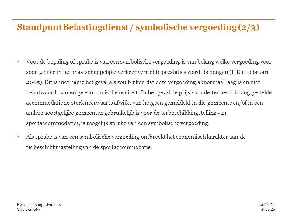 Standpunt Belastingdienst / symbolische vergoeding (2/3)