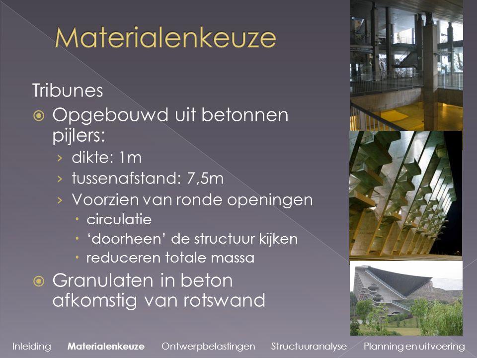 Materialenkeuze Tribunes Opgebouwd uit betonnen pijlers: