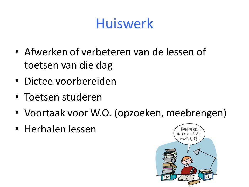 Huiswerk Afwerken of verbeteren van de lessen of toetsen van die dag