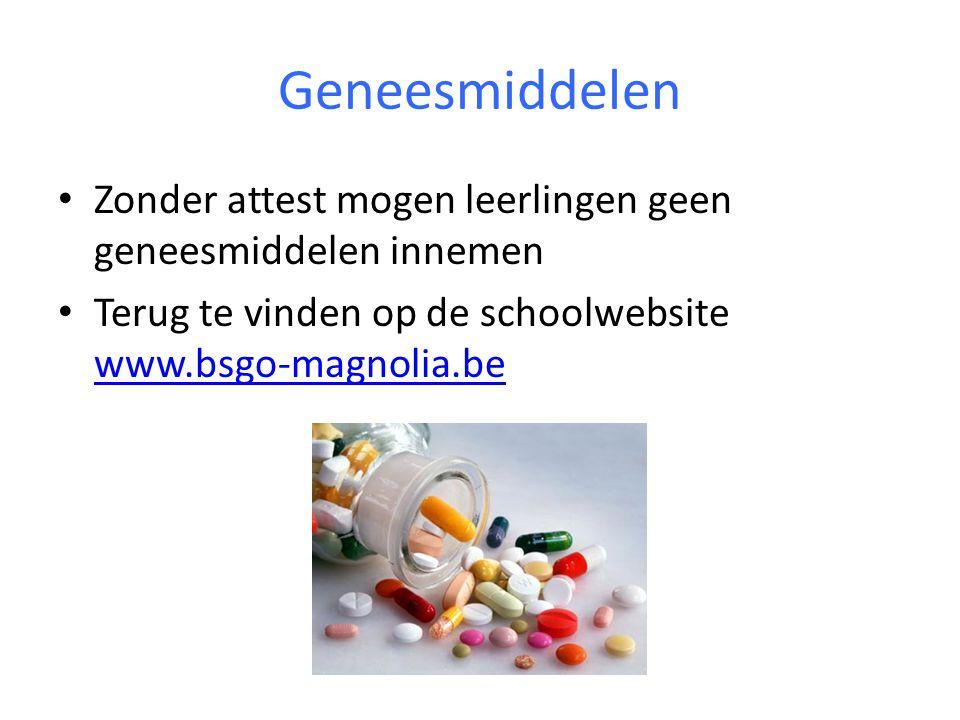 Geneesmiddelen Zonder attest mogen leerlingen geen geneesmiddelen innemen.