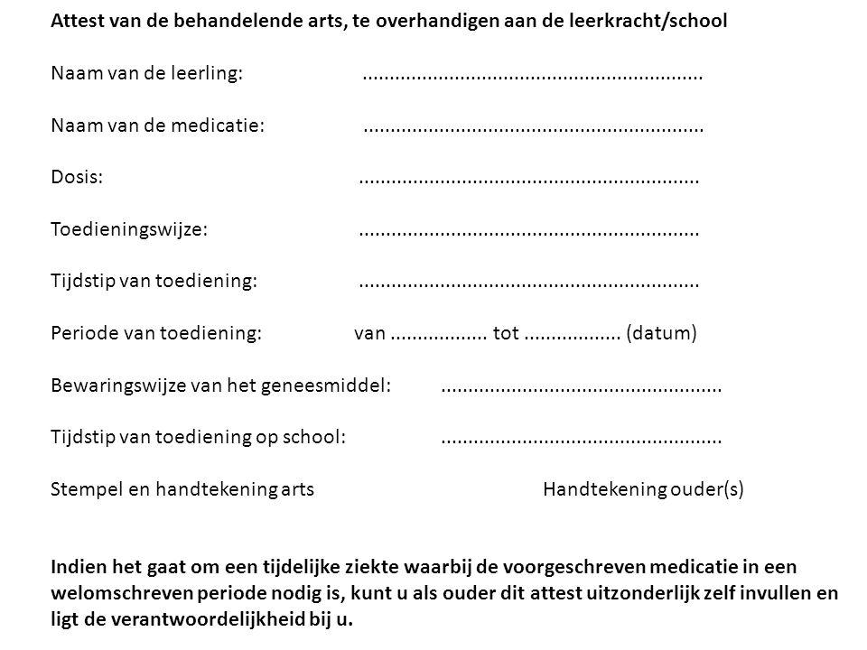 Attest van de behandelende arts, te overhandigen aan de leerkracht/school