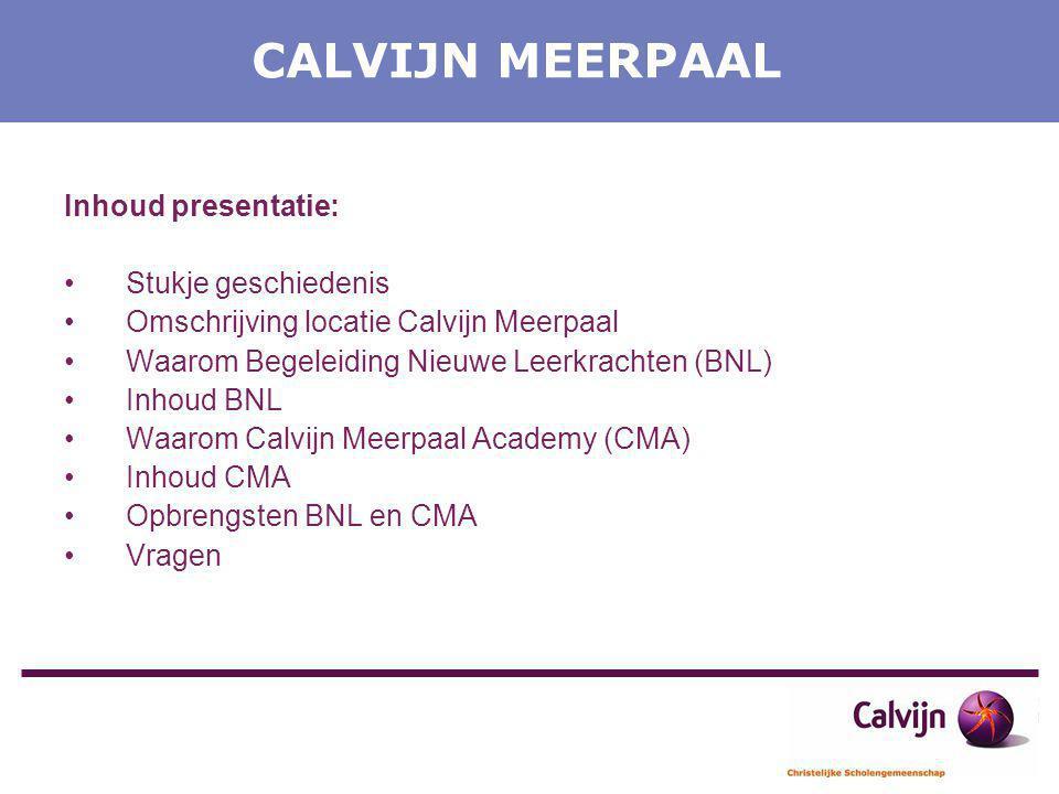 CALVIJN MEERPAAL Inhoud presentatie: Stukje geschiedenis