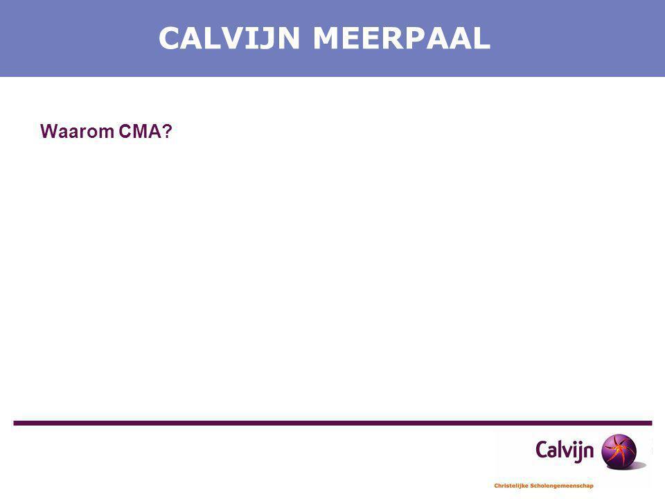 CALVIJN MEERPAAL Waarom CMA