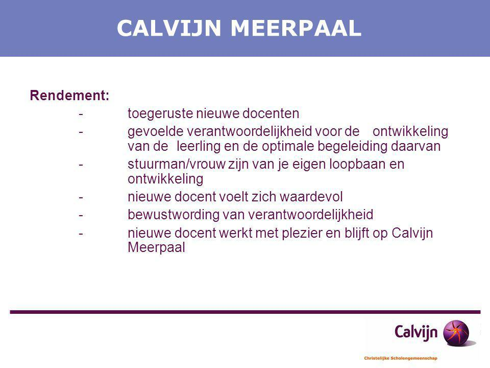 CALVIJN MEERPAAL Rendement: - toegeruste nieuwe docenten