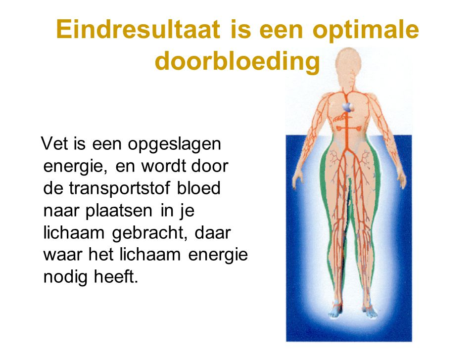 Eindresultaat is een optimale doorbloeding