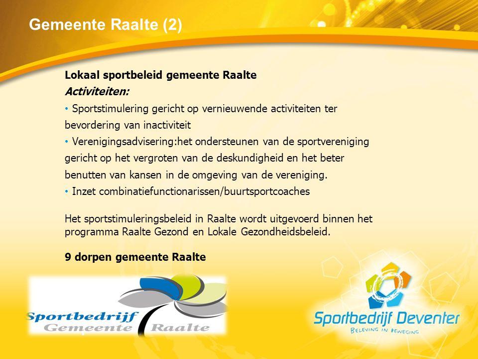 Gemeente Raalte (2) Lokaal sportbeleid gemeente Raalte Activiteiten: