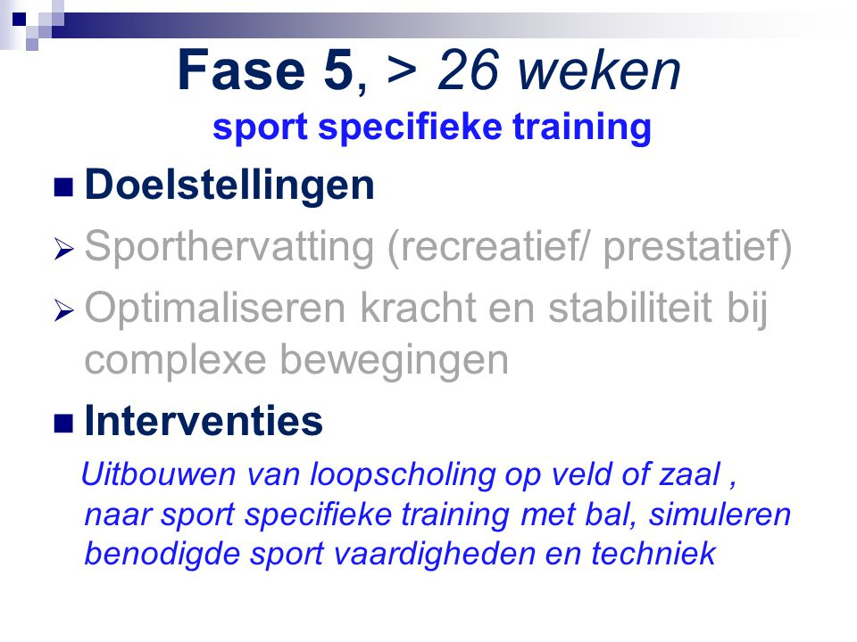 Fase 5, > 26 weken sport specifieke training