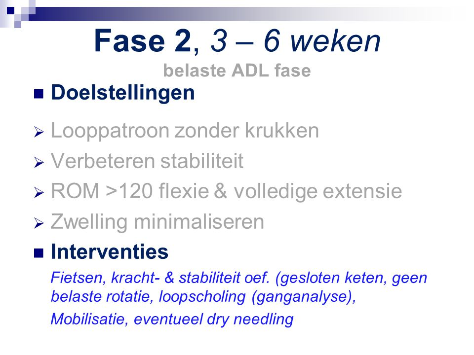 Fase 2, 3 – 6 weken belaste ADL fase