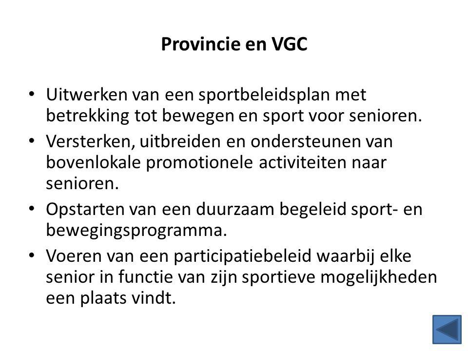 Provincie en VGC Uitwerken van een sportbeleidsplan met betrekking tot bewegen en sport voor senioren.