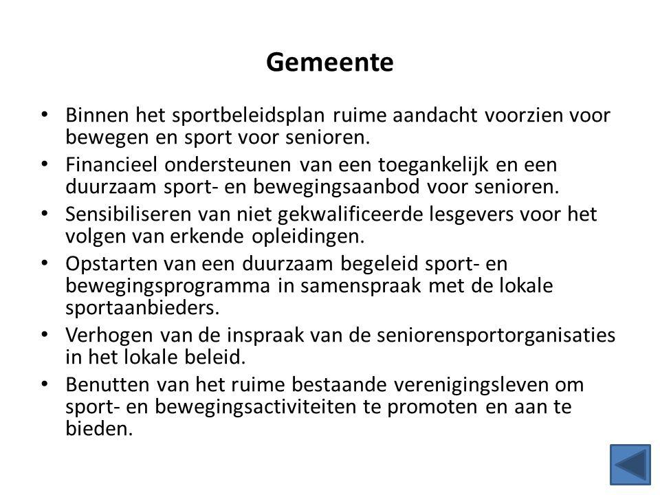 Gemeente Binnen het sportbeleidsplan ruime aandacht voorzien voor bewegen en sport voor senioren.