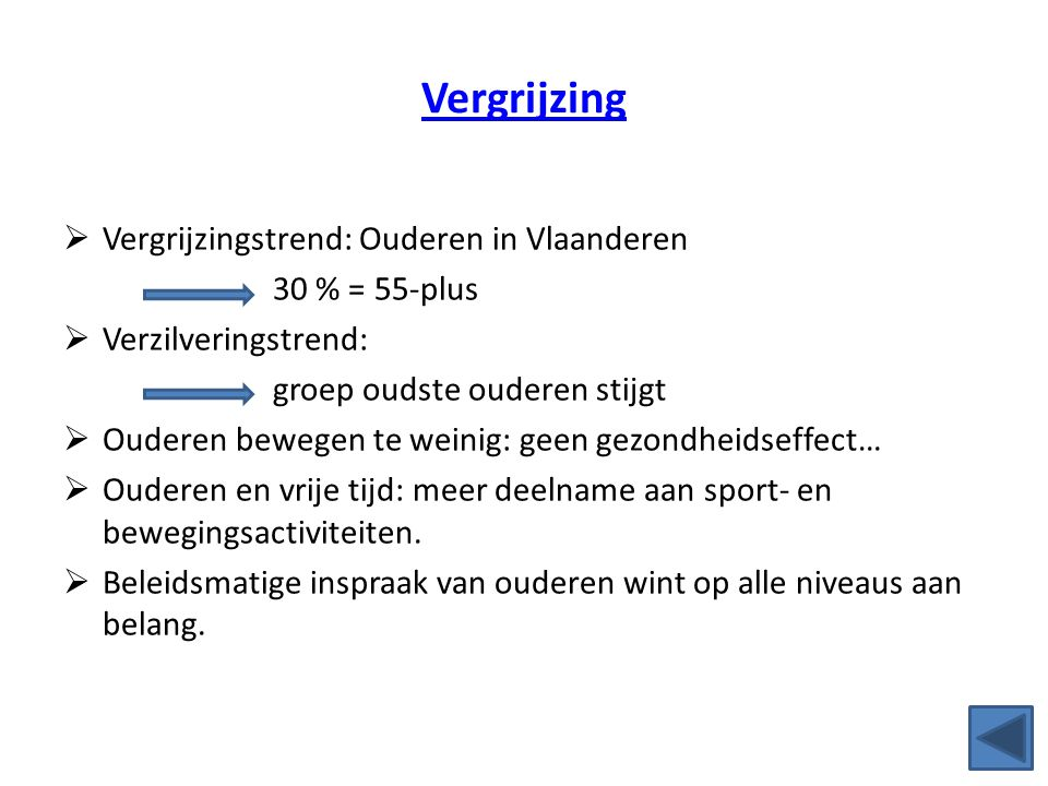 Vergrijzing Vergrijzingstrend: Ouderen in Vlaanderen 30 % = 55-plus