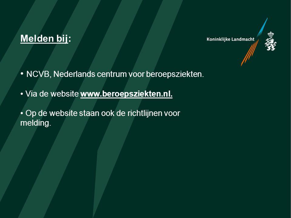 Melden bij: • NCVB, Nederlands centrum voor beroepsziekten