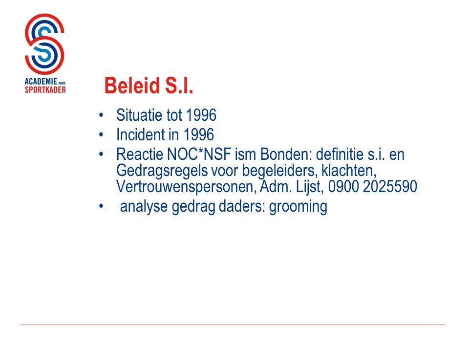 Beleid S.I. Situatie tot 1996 Incident in 1996