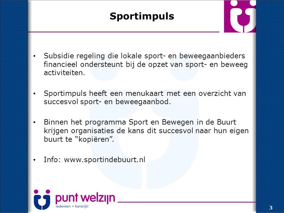 Sportimpuls Subsidie regeling die lokale sport- en beweegaanbieders financieel ondersteunt bij de opzet van sport- en beweeg activiteiten.