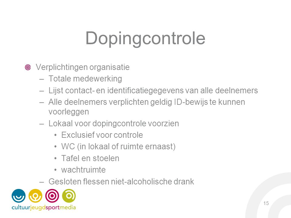 Dopingcontrole Verplichtingen organisatie Totale medewerking