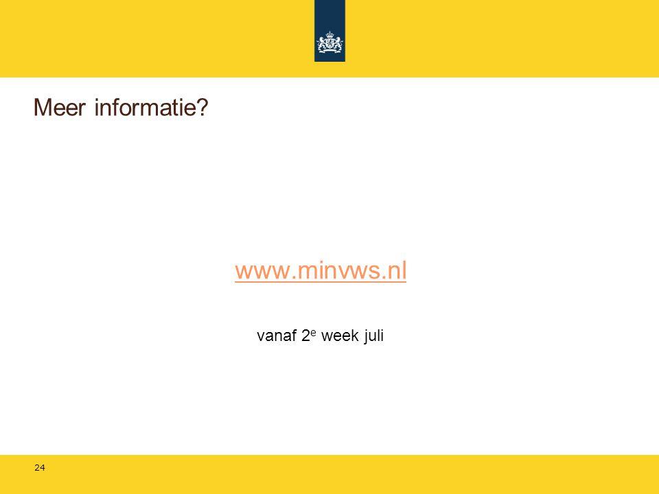 Meer informatie www.minvws.nl vanaf 2e week juli