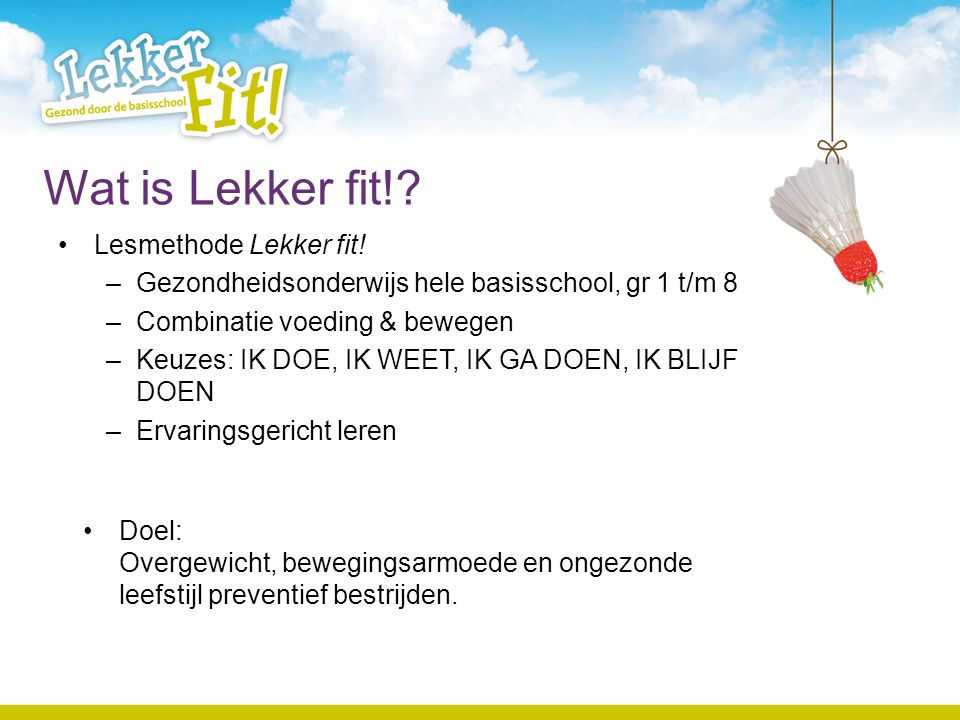 Wat is Lekker fit! Lesmethode Lekker fit!