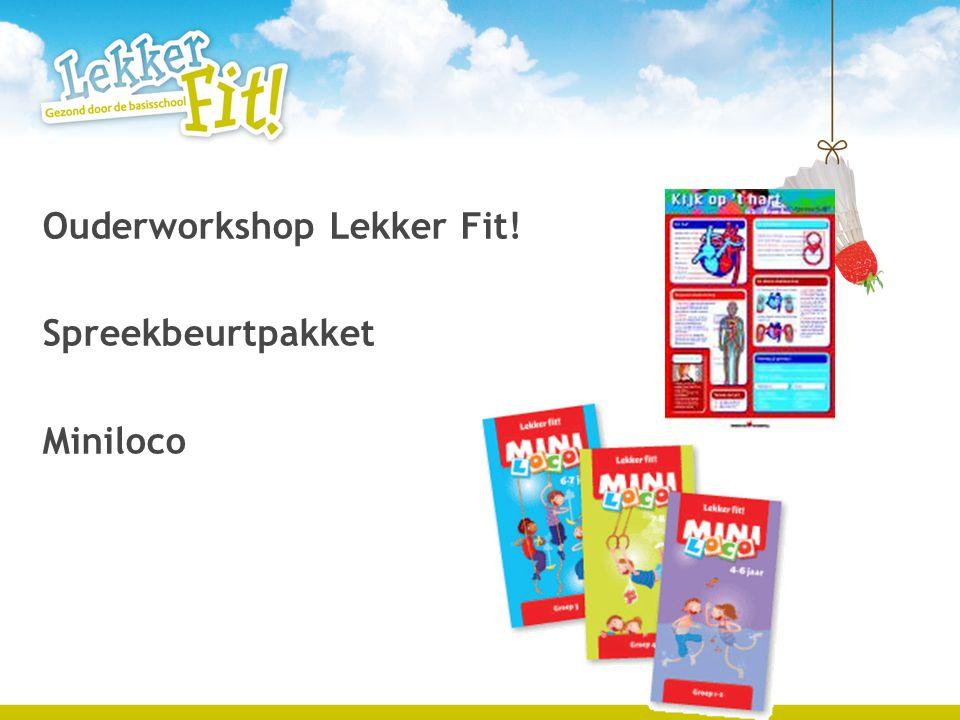 Ouderworkshop Lekker Fit! Spreekbeurtpakket Miniloco