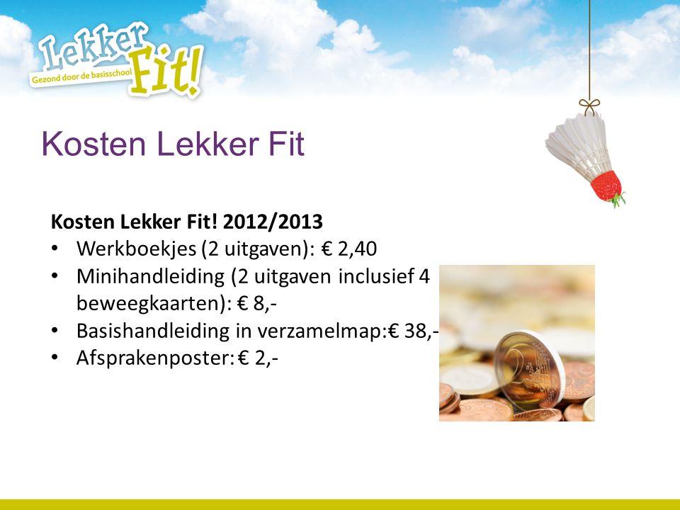 Kosten Lekker Fit Kosten Lekker Fit! 2012/2013