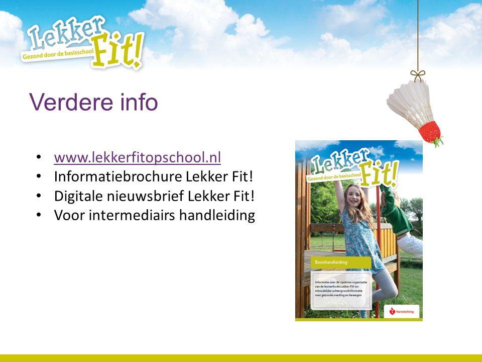 Verdere info www.lekkerfitopschool.nl Informatiebrochure Lekker Fit!