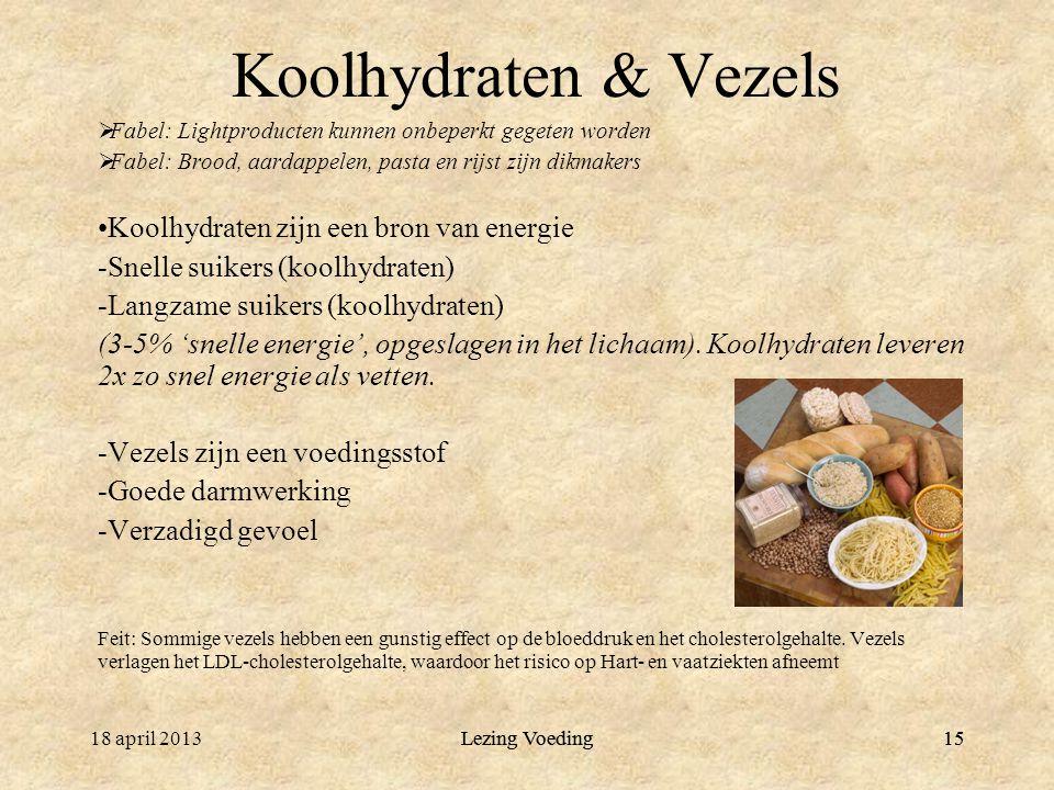 Koolhydraten & Vezels Koolhydraten zijn een bron van energie