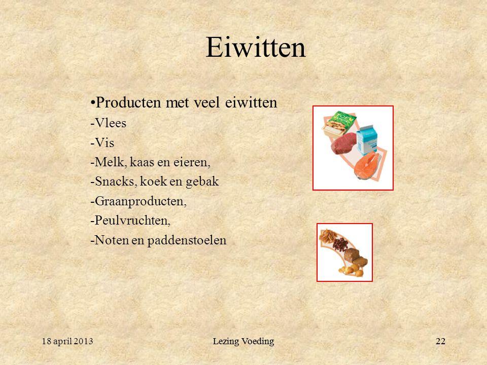 Eiwitten Producten met veel eiwitten Vlees Vis Melk, kaas en eieren,