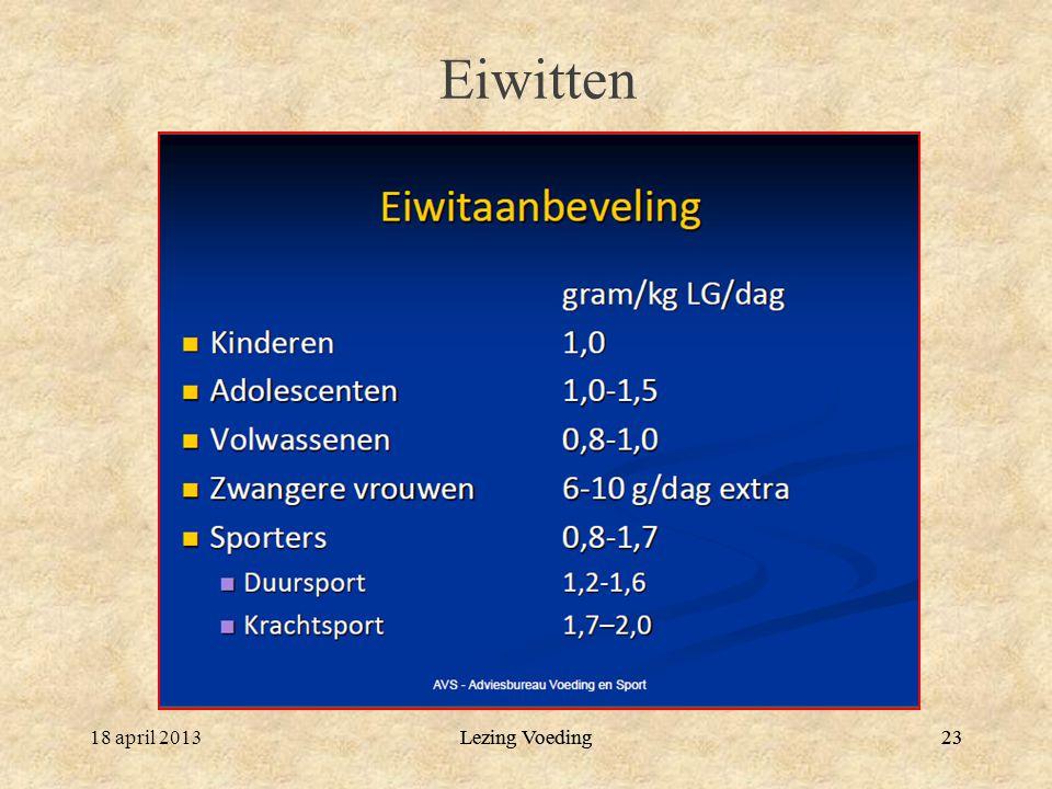 Eiwitten 18 april 2013 Lezing Voeding Lezing Voeding 23
