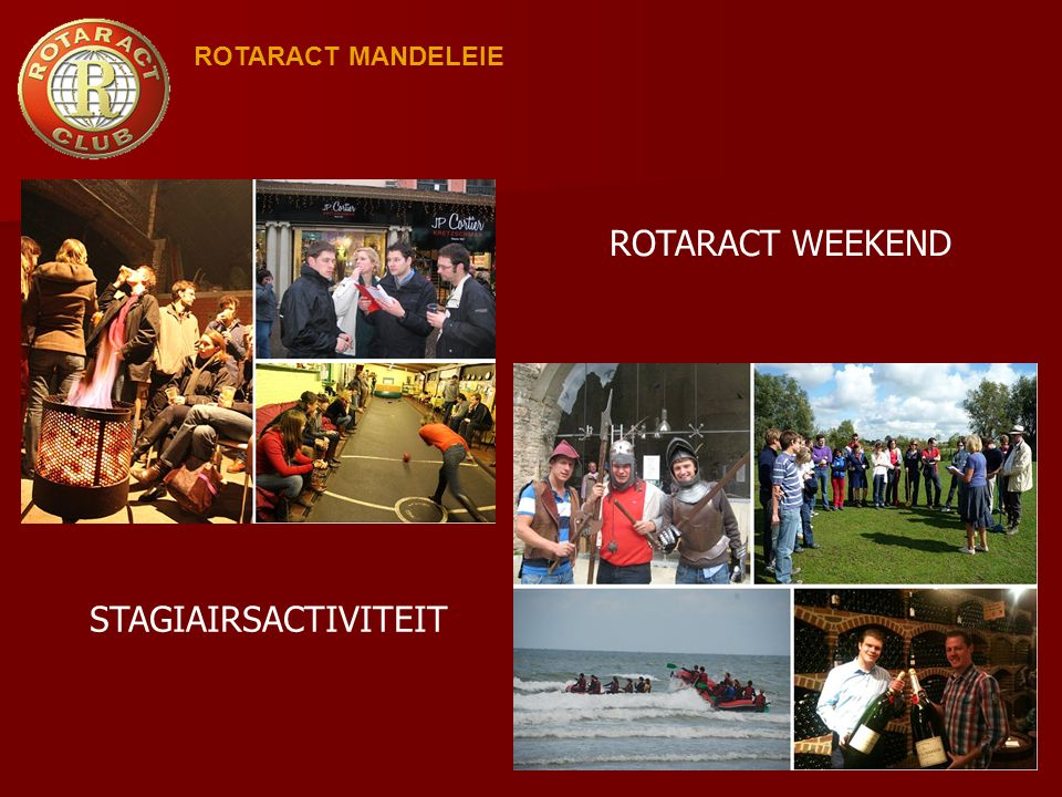ROTARACT MANDELEIE ROTARACT WEEKEND STAGIAIRSACTIVITEIT