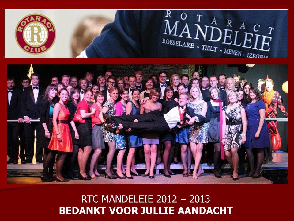 RTC MANDELEIE 2012 – 2013 BEDANKT VOOR JULLIE AANDACHT