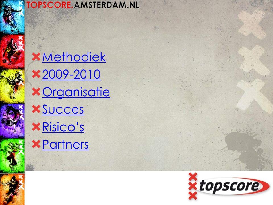 Methodiek 2009-2010 Organisatie Succes Risico's Partners