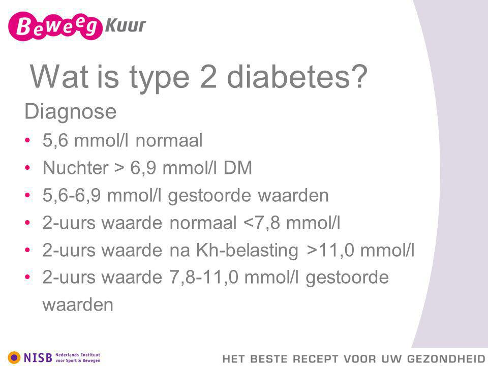 Wat is type 2 diabetes Diagnose 5,6 mmol/l normaal