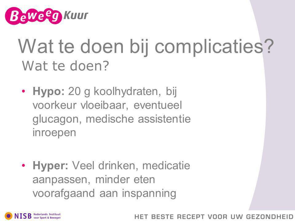 Wat te doen bij complicaties
