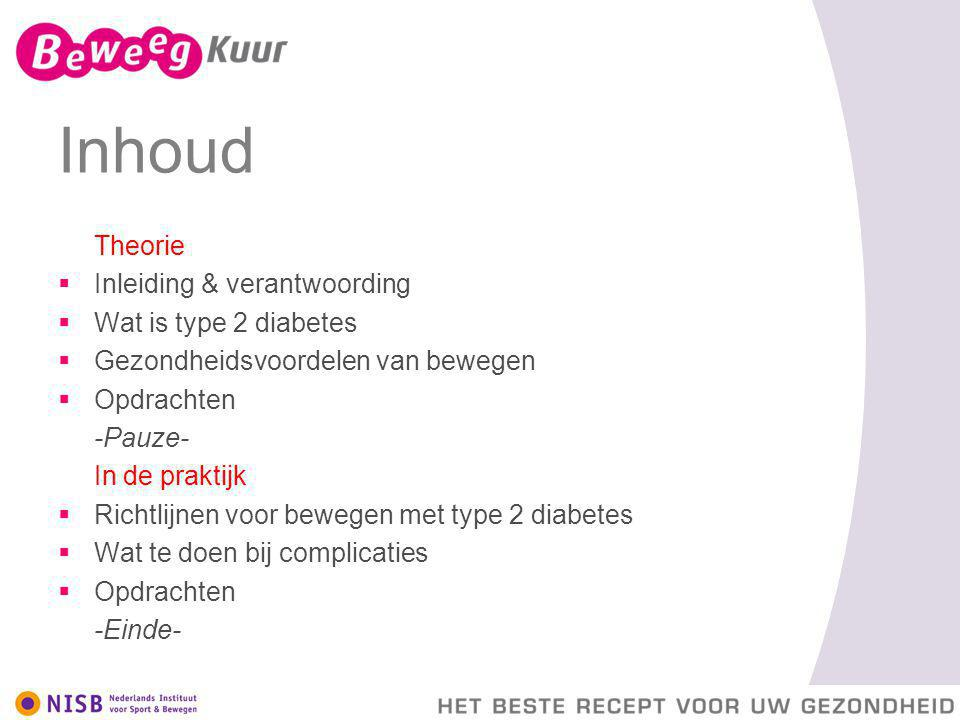 Inhoud Inleiding & verantwoording Wat is type 2 diabetes