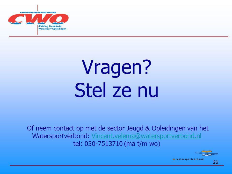 Vragen Stel ze nu Of neem contact op met de sector Jeugd & Opleidingen van het Watersportverbond: Vincent.velema@watersportverbond.nl tel: 030-7513710 (ma t/m wo)