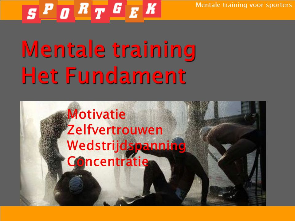 Mentale training Het Fundament Motivatie Zelfvertrouwen