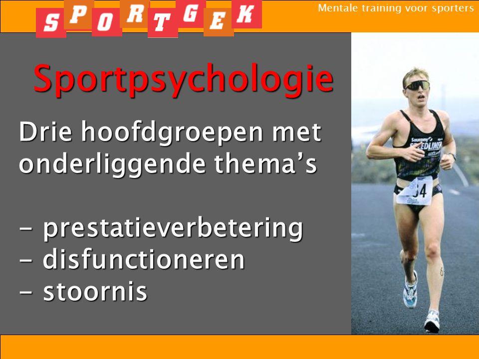 Sportpsychologie Drie hoofdgroepen met onderliggende thema's