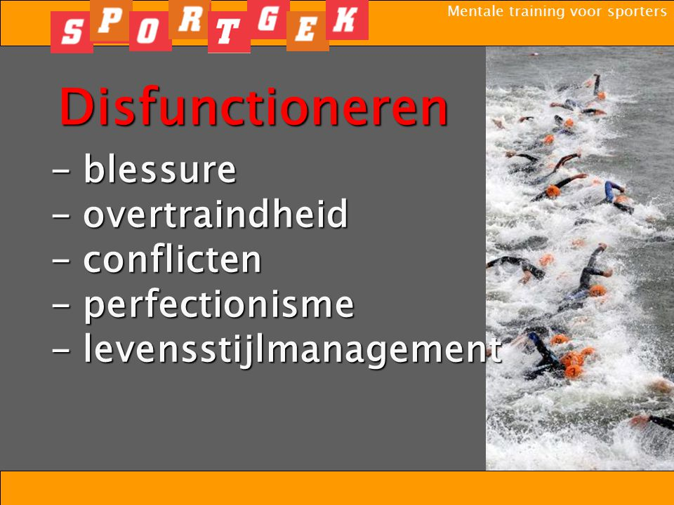 Disfunctioneren - blessure - overtraindheid - conflicten