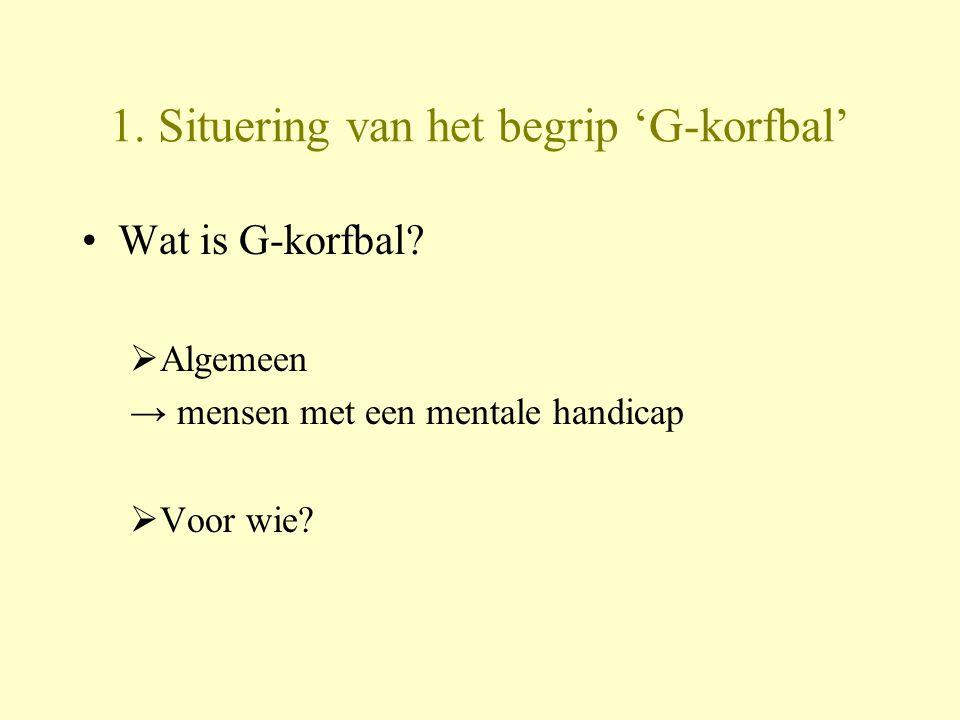 1. Situering van het begrip 'G-korfbal'