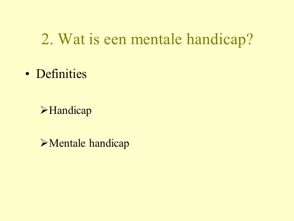 2. Wat is een mentale handicap