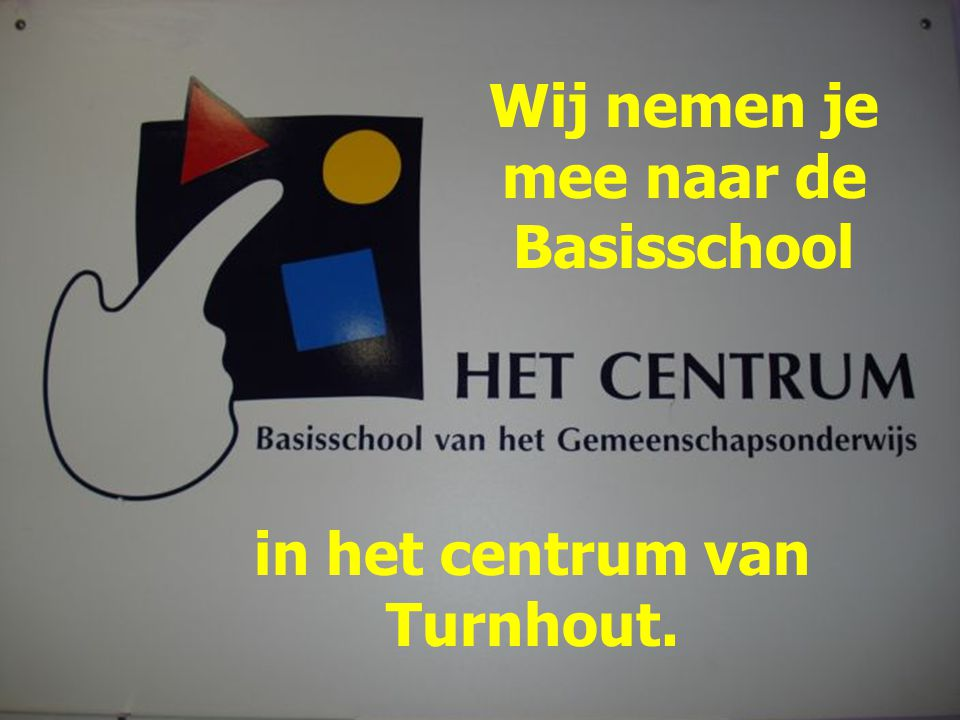 Wij nemen je mee naar de Basisschool in het centrum van Turnhout.