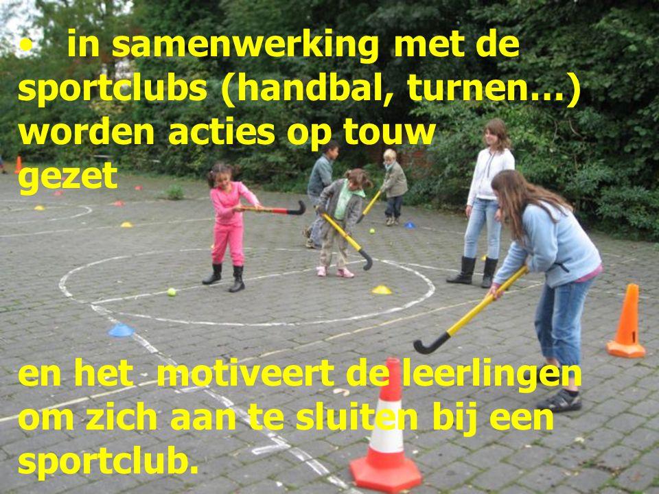 in samenwerking met de sportclubs (handbal, turnen…) worden acties op touw gezet