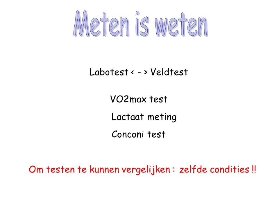 Meten is weten Labotest < - > Veldtest VO2max test