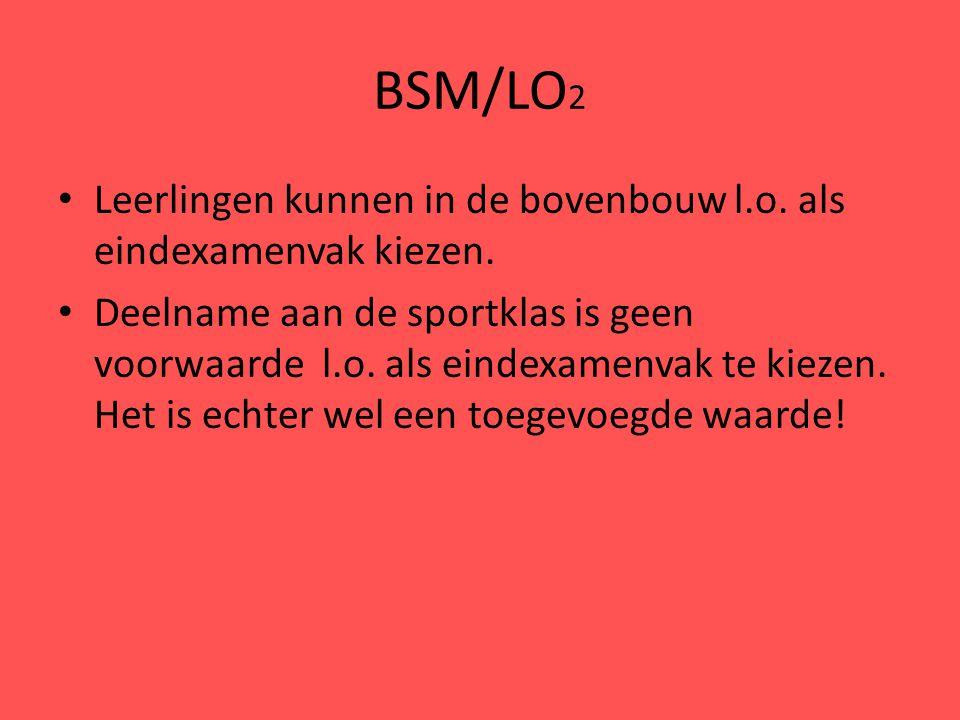 BSM/LO2 Leerlingen kunnen in de bovenbouw l.o. als eindexamenvak kiezen.